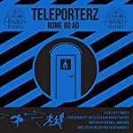 Teleporterz - Rome 80 AD: The Radio Play | Michael Lawrence