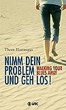 Nimm dein Problem und geh los!: Walking your blues away