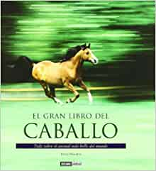 El Gran Libro Del Caballo / The Great Book of Horses