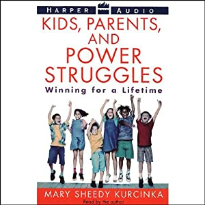 Kids, Parents, and Power Struggles | [Mary Sheedy Kurcinka]