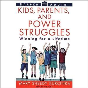 Kids, Parents, and Power Struggles Audiobook