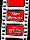 Tokyo Newsreel