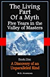 img - for A Discovery of an Unparalleled Kind (The Living Part of a Myth, Five Years in the Valley of Masters Book 1) book / textbook / text book