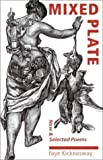 By Faye Kicknosway Mixed Plate: New and Selected Poems (Wesleyan Poetry Series) (1st First Edition) [Paperback]