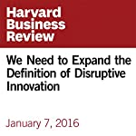 We Need to Expand the Definition of Disruptive Innovation | Robin Chase