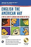 img - for English the American Way: A Fun ESL Guide to Language & Culture in the U.S. w/Audio CD & MP3 (English as a Second Language Series) book / textbook / text book
