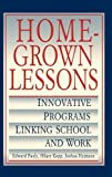 img - for Homegrown Lessons: Innovative Programs Linking School and Work (Jossey-Bass Education) book / textbook / text book
