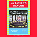 Elmer and the Dragon: My Father's Dragon 2 (       UNABRIDGED) by Ruth Stiles Gannett Narrated by Robert Sevra