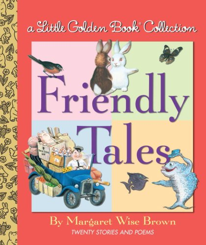 Friendly Tales (Little Golden Book Treasury)