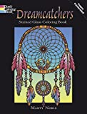Dreamcatchers Stained Glass Coloring Book: Written by Marty Noble, 2009 Edition, Publisher: Dover Publications [Paperback]