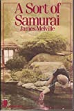 A Sort of Samurai (0312745591) by Melville, James