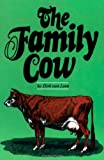 The Family Cow (A Garden Way publishing book)