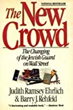 img - for The New Crowd: The Changing of the Jewish Guard on Wall Street by Judith Ramsey Ehrlich (1990-10-03) book / textbook / text book