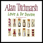 Love and Dr. Devon | Alan Titchmarsh