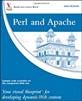 Perl and Apache: Your visual blueprint for developing dynamic Web content ebook download