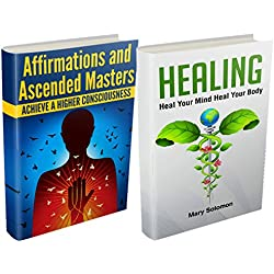 HEALING: AFFIRMATIONS: Higher Consciousness And Self Healing - box set (Mantras, Prayer, Energy Healing, Energy Work, Positive Affirmations, Chakra Healing, Chronic Illness)