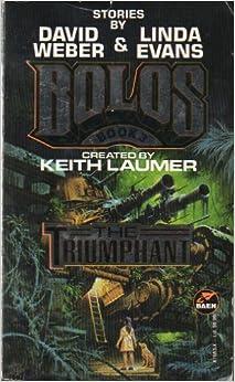 The Triumphant (Bolos): Keith Laumer, David Weber, Linda Evans