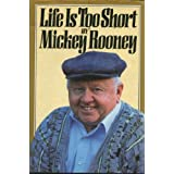 Life Is Too Short ~ Mickey Rooney