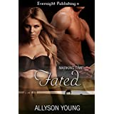 Fated (Marking Time Book 2) ~ Allyson Young