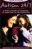 img - for Autism 24/7: A Family Guide to Learning at Home and in the Community (Topics in Autism) book / textbook / text book