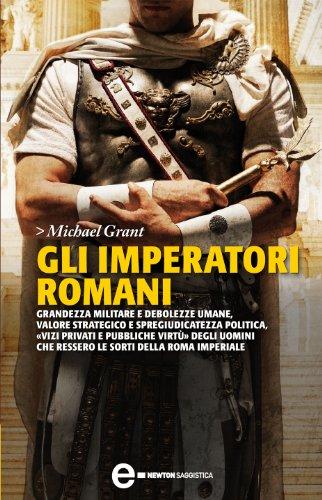 Gli imperatori romani eNewton Saggistica PDF