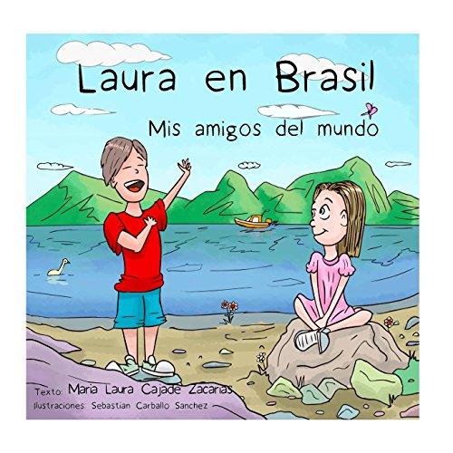 Laura en Brasil: Volume 1 (Paseando por el mundo)