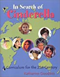 img - for In Search of Cinderella: A Curriculum for the 21st Century by Katharine F Goodwin (2003-03-01) book / textbook / text book