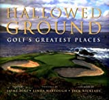 img - for Hallowed Ground: Golf's Greatest Places by Diaz, Jaime, Hartough, Linda (1999) Hardcover book / textbook / text book