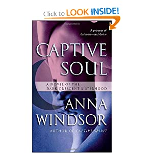 Captive Soul: A Novel of the Dark Crescent Sisterhood (Dark Cresent Sisterhood)