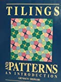 Tilings and Patterns: An Introduction (A Series of books in the mathematical sciences) (0716719983) by Branko Grunbaum