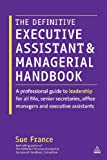 img - for The Definitive Executive Assistant and Managerial Handbook: A Professional Guide to Leadership for all PAs, Senior Secretaries, Office Managers and Executive Assistants book / textbook / text book