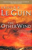 The Other Wind (The Earthsea Cycle, Book 6) (0613555090) by Ursula Le Guin