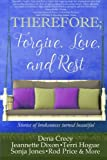 img - for THEREFORE; Forgive, Love, and Rest.: Stories of brokenness turned beautiful (The H.E.L.P Project) (Volume 1) book / textbook / text book