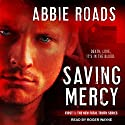 Saving Mercy: Fatal Truth Series, Book 1 Audiobook by Abbie Roads Narrated by Roger Wayne
