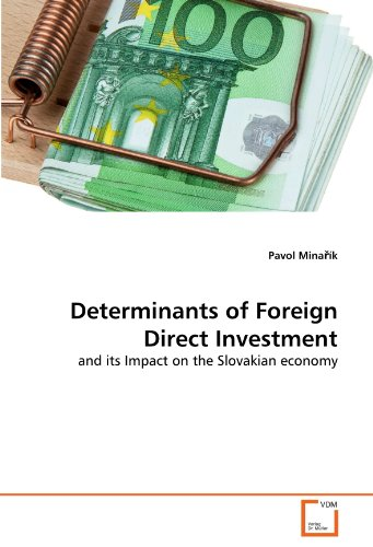 Determinants of Foreign Direct Investment: and its Impact on the Slovakian economy