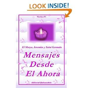 Mensajes Desde El Ahora - El Morya, Jeremias y Saint Germain (Humanos Ascendidos) (Spanish Edition) Marilya PC