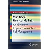 Multifractal Financial Markets: An Alternative Approach to Asset and Risk Management (SpringerBriefs in Finance)by Yasmine Hayek Kobeissi