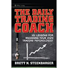 The Daily Trading Coach: 101 Lessons for Becoming Your Own Trading Psychologist (       UNABRIDGED) by Brett N. Steenbarger Narrated by Joel Pierson