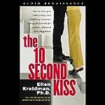 The 10-Second Kiss | Ellen Kreidman