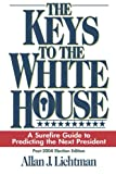img - for The Keys to the White House: A Surefire Guide to Predicting the Next President book / textbook / text book