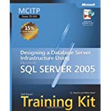 MCITP Self-Paced Training Kit: Designing a Database Server Infrastructure Using SQL Server 2005 Book/CD Package: Designing a Database Server ... Microsoft SQL Server 2005 (Pro Certification)by J.C. Mackin