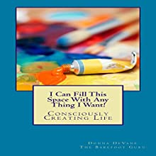 I Can Fill This Space with Any Thing I Want! (       UNABRIDGED) by Donna DeVane Narrated by Michael A. Smith