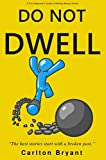 Do Not Dwell: A True Beginner's Guide to Making Money Online Review