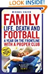 Family: Life, Death and Football: A Y...