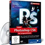 Software - Adobe Photoshop CS6 f�r Fortgeschrittene - Das Praxis-Training