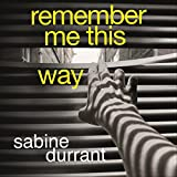 img - for Remember Me This Way book / textbook / text book