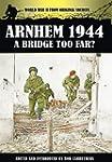 Arnhem 1944: A Bridge Too Far?