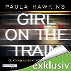 Girl on the Train: Du kennst sie nicht, aber sie kennt dich (       ungekürzt) von Paula Hawkins Gesprochen von: Britta Steffenhagen, Rike Schmid, Christiane Marx