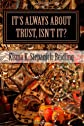 It's Always About Trust, Isn't It?: The Faery Chronicles (Volume 5)