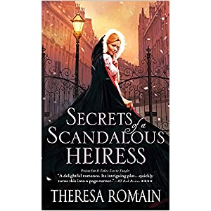 Secrets of a Scandalous Heiress by Teresa Romain